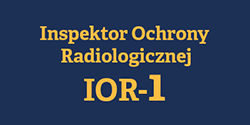 IOR 1 - Inspektor Ochrony Radiologicznej