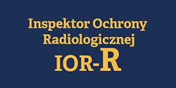 IOR-R Inspektor Ochrony Radiolgicznej